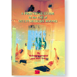 A Practical Guide to the Use of Multi-Sensory Rooms - Books